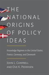 National Origins of Policy Ideas - Knowledge Regimes in the United States, France, Germany, and Denmark (ISBN: 9780691161167)