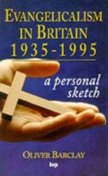 Evangelicalism in Britain, 1935-95 - A Personal Sketch (ISBN: 9780851111896)