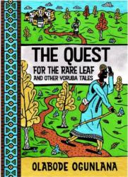 Quest for the Rare Leaf and Other Yoruba Tales (ISBN: 9780992686321)