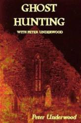 Ghost Hunting with Peter Underwood (ISBN: 9781909548329)