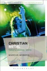 Christian Metal - History, Ideology, Scene (ISBN: 9781472579836)