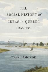 Social History of Ideas in Quebec, 1760-1896 (ISBN: 9780773541078)
