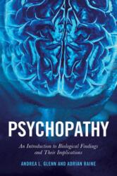 Psychopathy - Andrea L. Glenn, Adrian Raine (ISBN: 9780814745441)