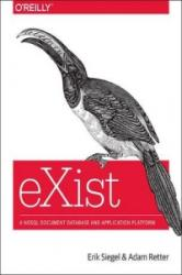 eXist - A NOSQL Document Database and Application Platform (ISBN: 9781449337100)