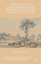 Literary Salons Across Britain and Ireland in the Long Eighteenth Century (ISBN: 9781137512703)