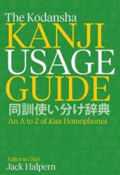 Kodansha Kanji Usage Guide - Jack Halpern (ISBN: 9781568365596)