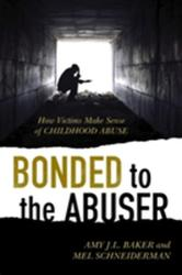 Bonded to the Abuser (ISBN: 9781442236905)