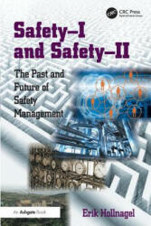 Safety-I and safety-II - The Past and Future of Safety Management (ISBN: 9781472423085)