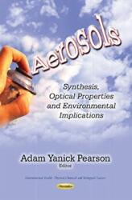 Aerosols - Synthesis, Optical Properties and Environmental Implications (ISBN: 9781631175121)