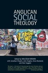 Anglican Social Theology - Renewing the Vision Today (ISBN: 9780715144404)