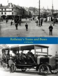 Rothesay's Trams & Buses - A. W. Brotchie (ISBN: 9781840336283)