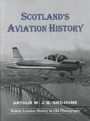 Scotland's Aviation History - Arthur W. J. G. Ord-Hume (ISBN: 9781840336535)