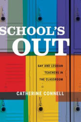 School's out - Gay and Lesbian Teachers in the Classroom (ISBN: 9780520278233)