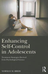 Enhancing Self-Control in Adolescents - Treatment Strategies Derived from Psychological Science (ISBN: 9781138798199)
