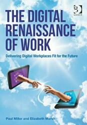 Digital Renaissance of Work - Delivering Digital Workplaces Fit for the Future (ISBN: 9781472437204)