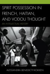 Spirit Possession in French, Haitian, and Vodou Thought (ISBN: 9780739184653)