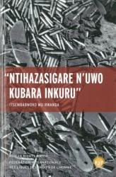 Nihazasigare N'uwo Kubara Inkuru/ Leave None To Tell The Story (ISBN: 9781569024027)