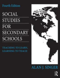 Social Studies for Secondary Schools - Teaching to Learn, Learning to Teach (ISBN: 9780415826587)