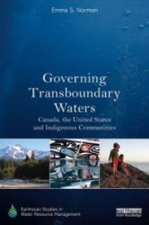 Governing Transboundary Waters - Canada, the United States and Indigenous Communities (ISBN: 9780415838597)