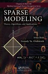 Sparse Modeling - Theory, Algorithms, and Applications (ISBN: 9781439828694)