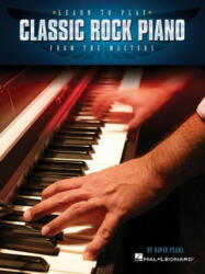 Learn to Play Classic Rock Piano from the Masters (ISBN: 9781480341272)