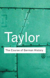Course of German History - A Survey of the Development of German History Since 1815 (2001)