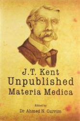 James Tyler Kent Unpublished Materia Medica (ISBN: 9782874910067)