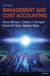 Management and Cost Accounting - Alnoor Bhimani, Charles T. Horngren, Srikant M. Datar, Madhav Rajan (ISBN: 9781292063461)