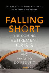 Falling Short - The Coming Retirement Crisis and What to Do About it (ISBN: 9780190218898)