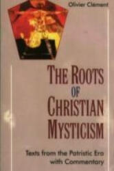 Roots of Christian Mysticism - Text from the Patristic Era with Commentary (ISBN: 9781905039227)