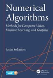Numerical Algorithms - Methods for Computer Vision Machine Learning and Graphics (ISBN: 9781482251883)