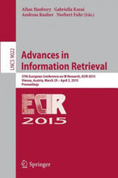 Advances in Information Retrieval - 37th European Conference on IR Research, ECIR 2015, Vienna, Austria, March 29 - April 2, 2015, Proceedings (ISBN: 9783319163536)