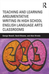 Teaching and Learning Argumentative Writing in High School English Language Arts Classrooms (ISBN: 9781138017436)