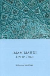Imam Mahdi - Life & Times (ISBN: 9781907905261)