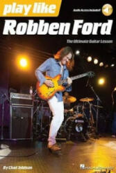 Play Like - Robben Ford (ISBN: 9781480371057)