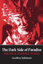 The Dark Side of Paradise: Sexual Politics and Evangelicalism in Revolutionary New England - Political Violence in Bali (ISBN: 9780801481727)