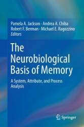 Neurobiological Basis of Memory - A System, Attribute, and Process Analysis (ISBN: 9783319157580)