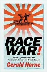 Race War! - White Supremacy and the Japanese Attack on the British Empire (ISBN: 9780814736418)