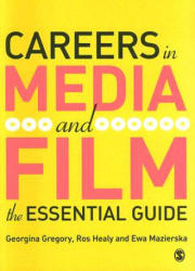 Careers in Media and Film - The Essential Guide (ISBN: 9781412923729)