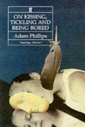 On Kissing, Tickling and Being Bored - Adam Phillips (ISBN: 9780571170227)