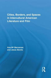 Cities, Borders and Spaces in Intercultural American Literature and Film (ISBN: 9781138849662)