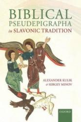 Biblical Pseudepigrapha in Slavonic Traditions (ISBN: 9780199590940)