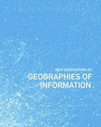 New Geographies, 7 - Geographies of Information (ISBN: 9781934510384)