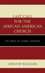 Last Call for the African-American Church - The Death of Global Missions (ISBN: 9780761864967)