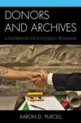 Donors and Archives - A Guidebook for Successful Programs (ISBN: 9780810893238)