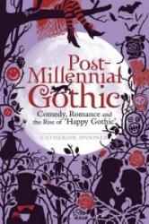 Post-millennial Gothic - Comedy, Romance and the Rise of 'Happy Gothic' (ISBN: 9781441101211)