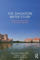 Singapore Water Story - Sustainable Development in an Urban City State (ISBN: 9780415657839)