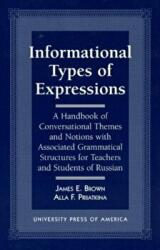 Informational Types of Expression - A Handbook of Conversational Themes and Notions with Associated Grammatical Structures for Teachers and Students (ISBN: 9780761803355)
