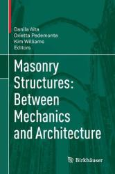Masonry Structures: Between Mechanics and Architecture (ISBN: 9783319130026)