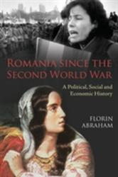 Romania since the Second World War - ABRAHAM FLORIN (ISBN: 9781472534187)